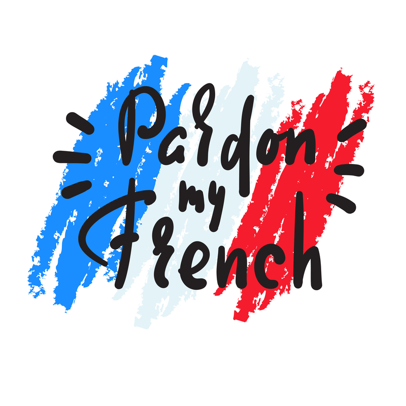 pardin my french